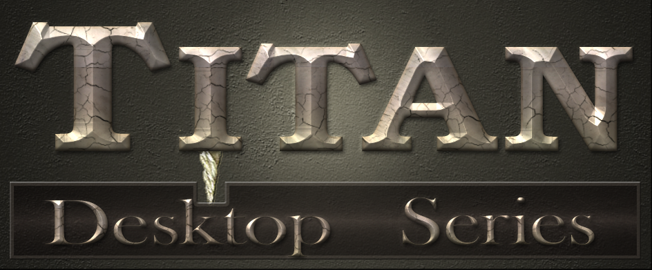 The Titan Desktop  (coming soon)
